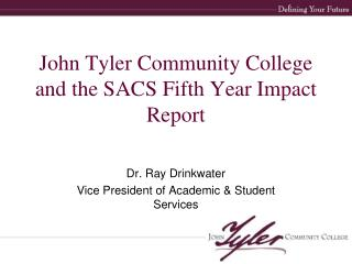John Tyler Community College and the SACS Fifth Year Impact Report