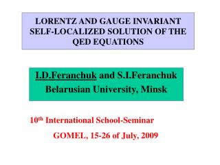 LORENTZ AND GAUGE INVARIANT SELF-LOCALIZED  SOLUTION OF  THE   QED  EQUATIONS