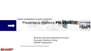 System wyświetlania na wielu monitorach Prezentacja monitora  PN-V601