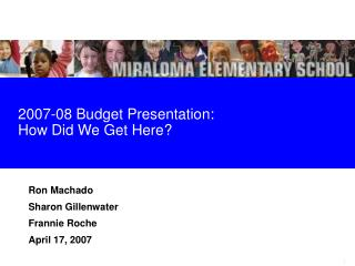 2007-08 Budget Presentation:  How Did We Get Here?