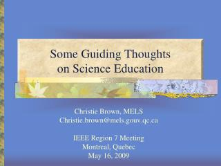 Some Guiding Thoughts  on Science Education