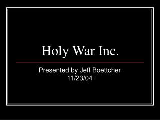 Holy War Inc.