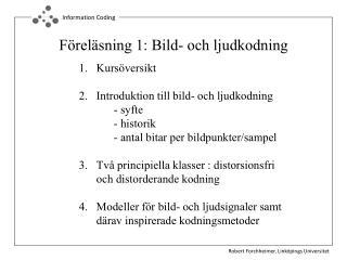 Föreläsning 1: Bild- och ljudkodning