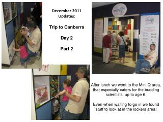 December 2011 Updates: Trip to Canberra Day 2 Part 2