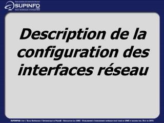 Description de la configuration des interfaces réseau