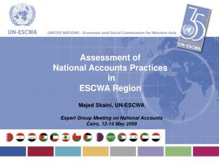 Assessment of  National Accounts Practices  in ESCWA Region Majed Skaini, UN-ESCWA