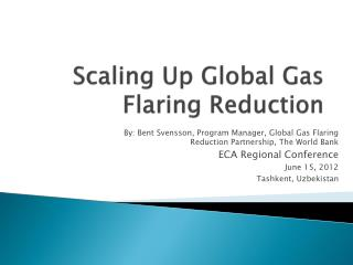 Scaling Up Global Gas Flaring Reduction