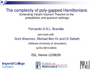 Fernando G.S.L. Brand ão joint work with Dorit Aharonov, Michael Ben-Or and Or Sattath