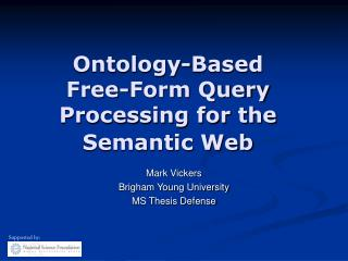 Ontology-Based  Free-Form Query Processing for the Semantic Web