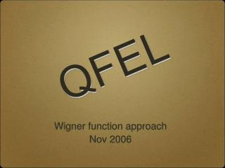 Wigner function approach Nov 2006