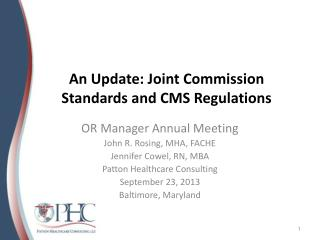 An Update: Joint Commission Standards and CMS Regulations