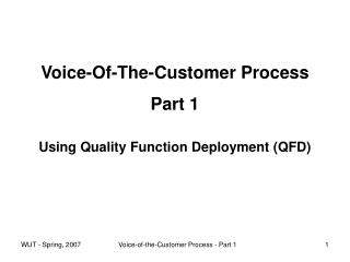 Voice-Of-The-Customer Process Part 1 Using Quality Function Deployment (QFD)