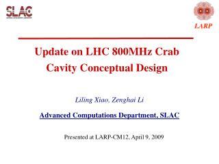 Update on LHC 800MHz Crab Cavity Conceptual Design