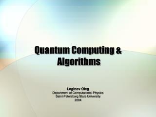 Quantum Computing &  Algorithms