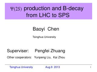 production and B-decay                from LHC to SPS