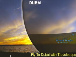 Flights to Dubai- Travelbeeps