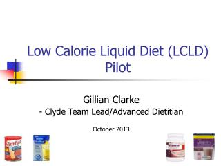 Low Calorie Liquid Diet (LCLD) Pilot