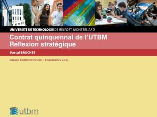 Contrat quinquennal de l'UTBM Réflexion stratégique