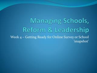 Managing Schools, Reform & Leadership