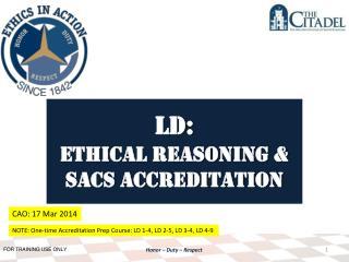 LD: Ethical Reasoning &  SACS Accreditation