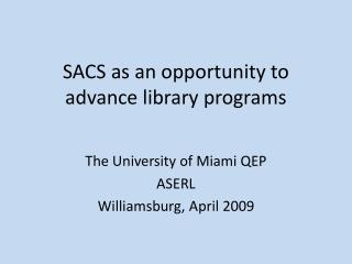 SACS as an opportunity to advance library programs