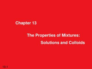 The Properties of Mixtures: Solutions and Colloids