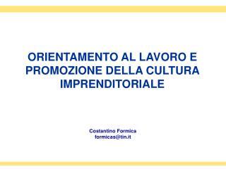 ORIENTAMENTO AL LAVORO E PROMOZIONE DELLA CULTURA IMPRENDITORIALE