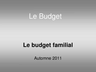 Le budget familial Automne 2011