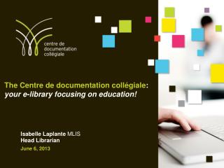 The Centre de documentation collégiale : your e-library focusing on education!