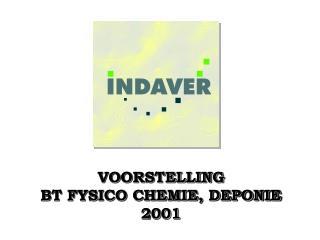 VOORSTELLING BT FYSICO CHEMIE, DEPONIE 2001