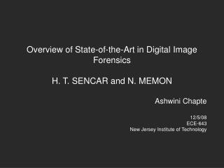Overview of State-of-the-Art in Digital Image Forensics  H. T. SENCAR and N. MEMON