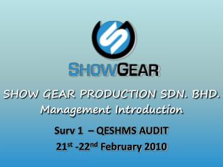 SHOW GEAR PRODUCTION SDN. BHD. Management Introduction