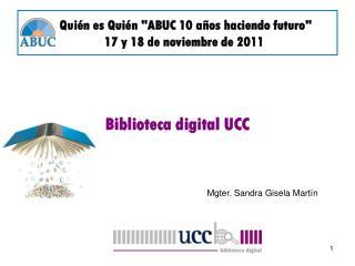 """Quién es Quién """"ABUC 10 años haciendo futuro""""     17 y 18 de noviembre de 2011"""