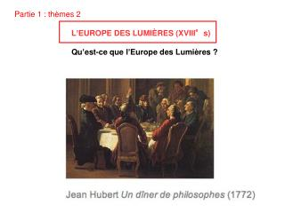 Partie 1 : th � mes 2 L � EUROPE DES LUMI � RES (XVIII�s)