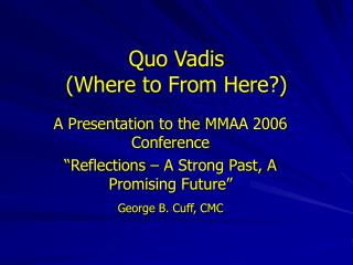 Quo Vadis (Where to From Here?)