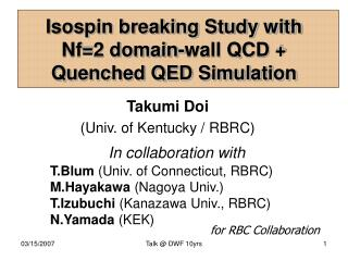 Isospin breaking Study with  Nf=2 domain-wall QCD + Quenched QED Simulation