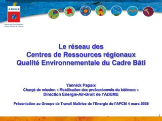 Le réseau des Centres de Ressources régionaux Qualité Environnementale du Cadre Bâti