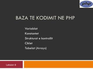 Baza te Kodimit  ne  PHP