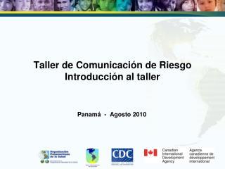 Taller de Comunicación de Riesgo Introducción al taller