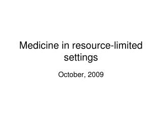 Medicine in resource-limited settings