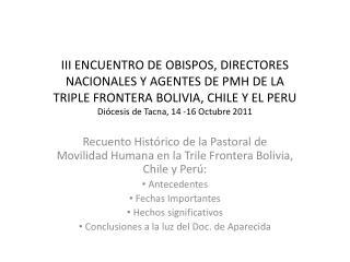 Recuento Histórico de la Pastoral de Movilidad Humana en la Trile Frontera Bolivia, Chile y Perú: