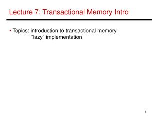 Lecture 7: Transactional Memory Intro
