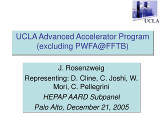 UCLA Advanced Accelerator Program (excluding PWFA@FFTB)