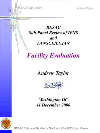 BESAC  Sub-Panel Review of IPNS  and  LANSCE/LUJAN Facility Evaluation Andrew Taylor