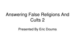 Answering False Religions And Cults 2