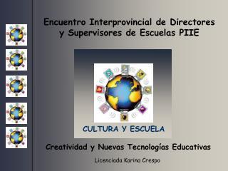 Encuentro Interprovincial de Directores y Supervisores de Escuelas PIIE
