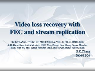 Video loss recovery with FEC and stream replication
