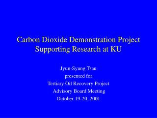 Carbon Dioxide Demonstration Project Supporting Research at KU
