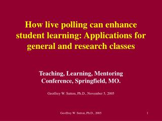 How live polling can enhance student learning: Applications for general and research classes