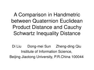 Di Liu      Dong-mei Sun     Zheng-ding Qiu  Institute of Information Science,
